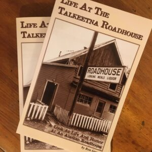 Life at the Talkeetna Roadhouse